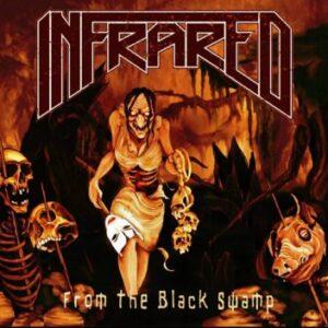 Infrared – 'From The Black Swamp' (September 30, 2021)
