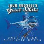 Jack Russell's Great White: 'Once Bitten Acoustic Bytes'