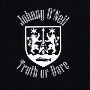 Johnny O'Neil: 'Truth Or Dare'
