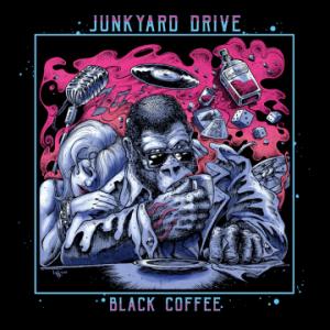 Junkyard Drive – 'Black Coffee' (September 1, 2018)