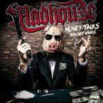 Madhouse: 'Money Talks Bullshit Walks'