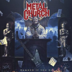 Metal Church – 'Damned If You Do' (December 7, 2018)