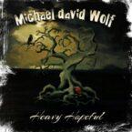 Michael David Wolf: 'Heavy Hopeful'