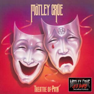 Mötley Crüe to release digital remaster of album 'Theatre of Pain' on June 25th