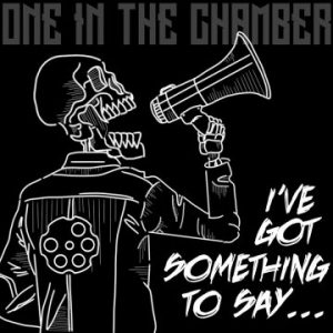 One In The Chamber – 'I've Got Something To Say…' (September 22, 2018)
