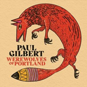 Mr. Big guitarist Paul Gilbert to release new solo album 'Werewolves of Portland' on June 4th