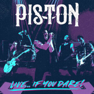 Piston to release live EP 'Live… If You Dare!' on June 25th