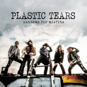 Plastic Tears – 'Anthems For Misfits' (March 26, 2021)