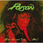 Poison: 'Open Up And Say… Ahh!'