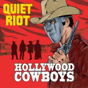 Guest writers on Quiet Riot's new album 'Hollywood Cowboys' include Jacob Bunton and Neil Turbin