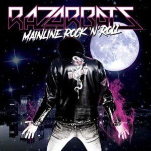 Razorbats: 'Mainline Rock 'N' Roll'