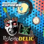 Rich Kid Express: 'Psychodelic'