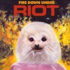 Riot: 'Fire Down Under'