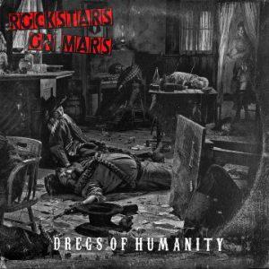 Rockstars On Mars – 'Dregs of Humanity' (November 15, 2019)