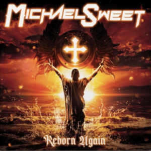 Michael Sweet – 'Reborn Again' (April 2021)
