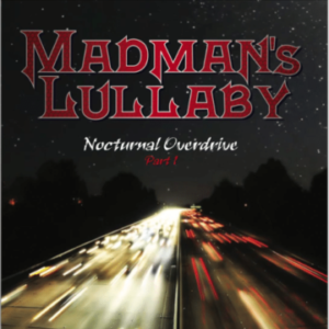 Madman's Lullaby – 'Nocturnal Overdrive Part 1' EP (TBA)