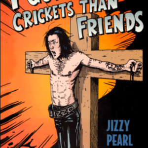Jizzy Pearl reissues first book 'I Got More Crickets Than Friends' in limited soft cover edition