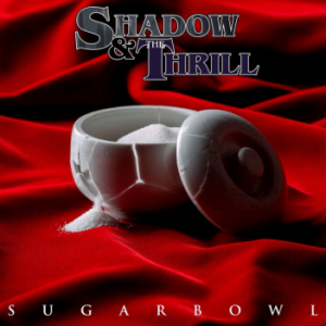 Shadow & The Thrill – 'Sugarbowl' (August 14, 2020)