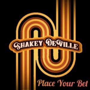 "Shakey Deville unleash new single ""Place Your Bet"""