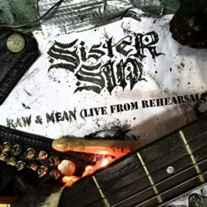 Sister Sin: 'Raw & Mean (Live From Rehearsals)'