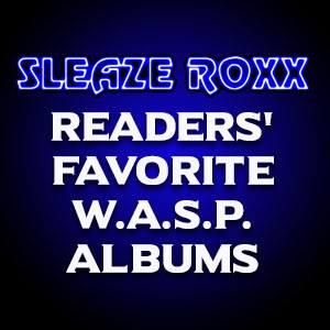 Sleaze Roxx readers' favorite WASP albums