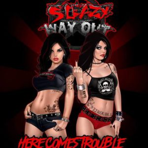 Sleazy Way Out – 'Here Comes Trouble' (February 4, 2020)
