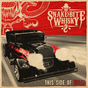 Snake Bite Whisky – 'This Side Of Hell!' (January 25, 2019)