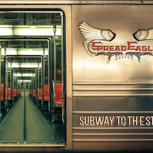 Spread Eagle – 'Subway To The Stars' (August 9, 2019)