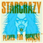 Starcrazy: 'Played For Suckers'