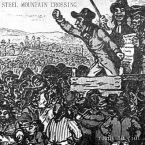 Steel Mountain Crossing – 'Roads To Riot' EP (October 1, 2020)