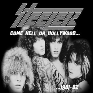 Steeler – 'Come Hell Or Hollywood…1981-82' (July 21, 2020)