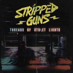Stripped Guns – 'Threads of Street Lights' (April 6, 2020)