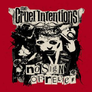 The Cruel Intentions – 'No Sign Of Relief' (September 21, 2018)