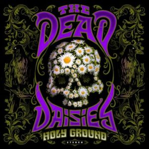 The Dead Daisies unveil 'album recap' video for upcoming record 'Holy Ground'