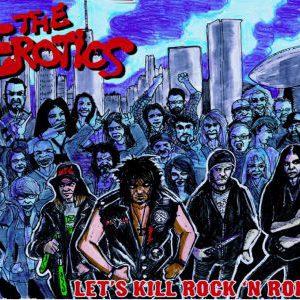 The Erotics – 'Let's Kill Rock 'N Roll' (July 20, 2020)