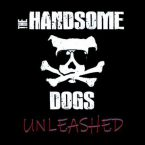 The Handsome Dogs: 'Unleashed'