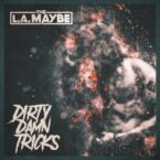 The L.A. Maybe: 'Dirty Damn Tricks'