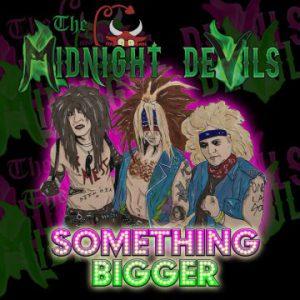The Midnight Devils – 'Something Bigger' EP (June 16, 2018)
