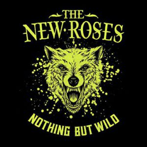 The New Roses – 'Nothing But Wild' (August 2, 2019)