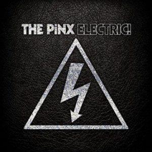 The Pinx: 'Electric!'
