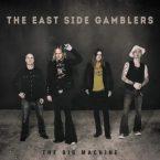 The East Side Gamblers: 'The Big Machine'