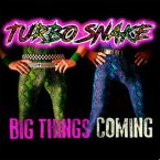 Turbosnake: 'Big Things Coming' EP