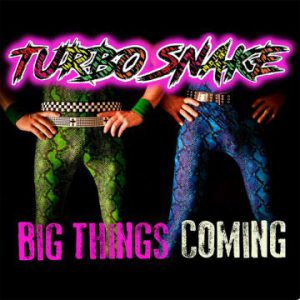 Turbosnake: 'Big Things Coming' EP