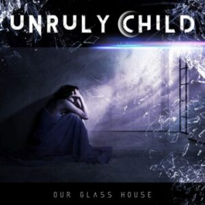 Unruly Child – 'Our Glass House' (December 4, 2020)