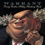 Warrant: 'Dirty Rotten Filthy Stinking Rich'