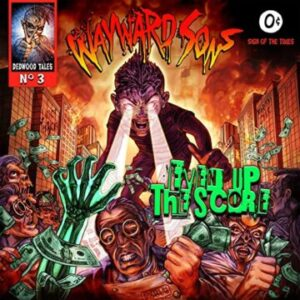 Wayward Sons – 'Even Up The Score' (October 8, 2021)