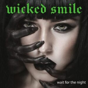 Wicked Smile – 'Wait For The Night' (September 24, 2021)