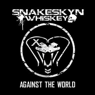 Snakeskyn Whiskey - Against The World