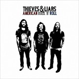 Thieves & Liars - American Rock 'N' Roll
