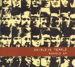 Shirleys Temple - Asshole EP